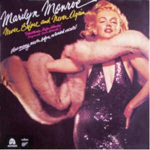Marilyn Monroe: Never Before And Never Again - Cover