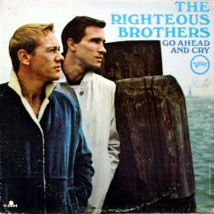Cover - Righteous Brothers, The: Go Ahead And Cry