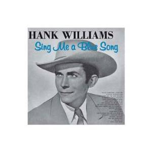 Cover - Hank Williams: Sing Me A Blue Song