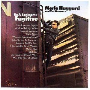 Cover - Merle Haggard And The Strangers: I'm A Lonesome Fugitive