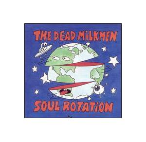 Cover - Dead Milkmen, The: Soul Rotation
