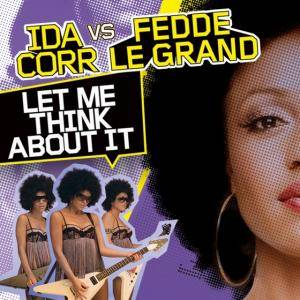 Cover - Ida Corr Vs. Fedde le Grand: Let Me Think About It