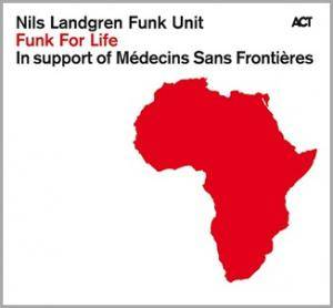Cover - Nils Landgren Funk Unit: Funk For Life