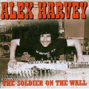 Cover - Alex Harvey: Soldier On The Wall