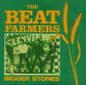 Cover - Beat Farmers, The: Bigger Stone