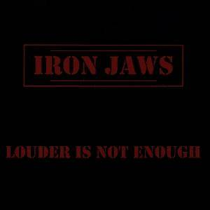 Iron Jaws: Louder Is Not Enough - Cover