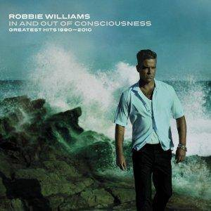Robbie Williams: In And Out Of Consciousness: Greatest Hits 1990 - 2010 - Cover