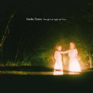 Smoke Fairies: Through Low Light And Trees - Cover