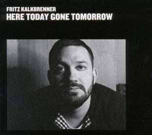 Cover - Fritz Kalkbrenner: Here Today Gone Tomorrow