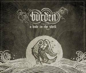 Burden: A Hole In The Shell