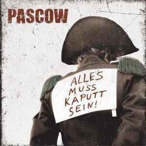 Pascow: Alles Muss Kaputt Sein! - Cover