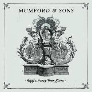 Cover - Mumford & Sons: Roll Away Your Stone