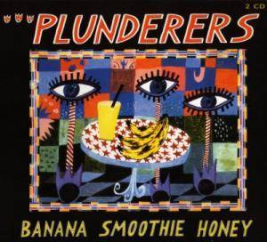 Cover - Plunderers: Banana Smoothie Honey
