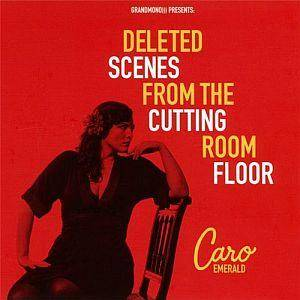Caro Emerald: Deleted Scenes From The Cutting Room Floor - Cover