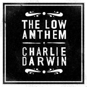 The Low Anthem: Charlie Darwin - Cover