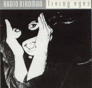 Radio Birdman: Living Eyes - Cover