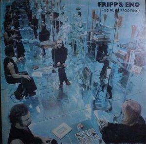 Fripp & Eno: (No Pussyfooting) - Cover