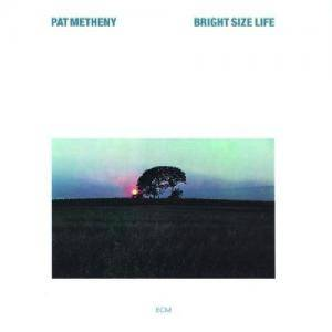 Pat Metheny: Bright Size Life - Cover