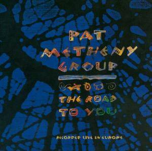Pat Metheny Group: Road To You, The - Cover