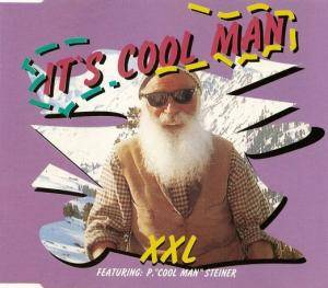 "XXL Feat. P. ""Cool Man"" Steiner: It's Cool Man - Cover"