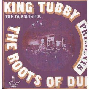 Cover - King Tubby: Roots Of Dub, The