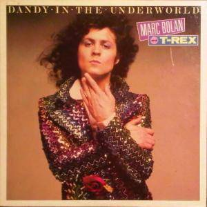 Cover - Marc Bolan & T. Rex: Dandy In The Underworld
