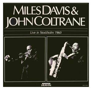 Miles Davis & John Coltrane: Live In Stockholm 1960 - Cover