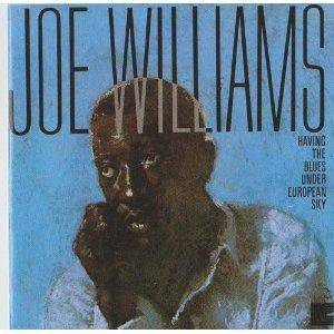 Cover - Joe Williams: Having The Blues Under A European Sky