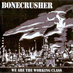 Cover - Bonecrusher: We Are The Working Class