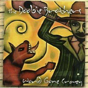 The Doobie Brothers: World Gone Crazy - Cover