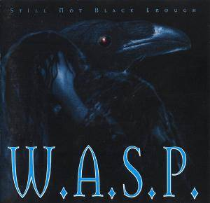 W.A.S.P.: Still Not Black Enough - Cover