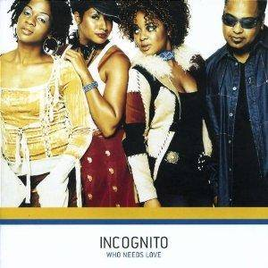Cover - Incognito: Who Needs Love