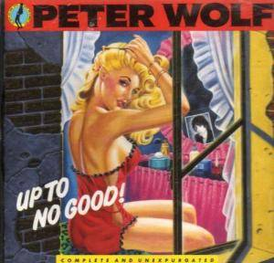 Peter Wolf: Up To No Good - Cover