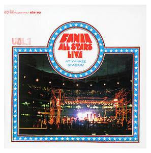 Cover - Fania All Stars: Live At Yankee Stadium, Vol. 1