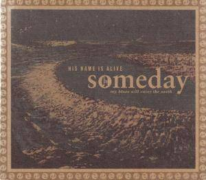 Cover - His Name Is Alive: Someday My Blues Will Cover The Earth