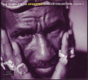 Cover - Dennis Alcapone: Complete UK Upsetter Singles Collection Volume 3, The