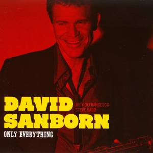 David Sanborn: Only Everything - Cover