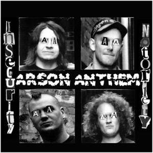 Arson Anthem: Insecurity Notoriety - Cover