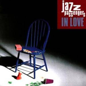 Cover - Jazz Passengers: In Love