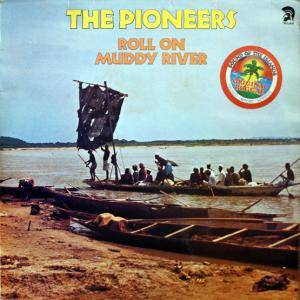 Cover - Pioneers, The: Roll On Muddy River