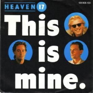 Heaven 17: This Is Mine - Cover