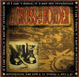 Cover - Across The Border: If I Can't Dance It's Not My Revolution