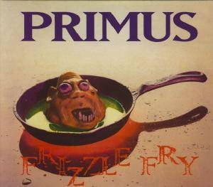 Primus: Frizzle Fry - Cover