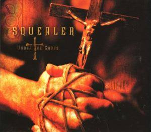 Squealer: Under The Cross - Cover