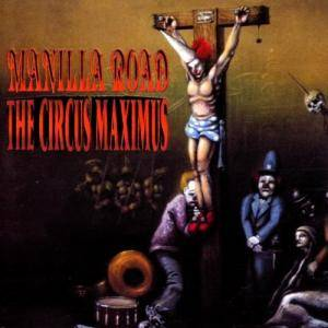 Manilla Road: The Circus Maximus (CD) - Bild 1