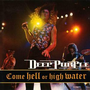 Deep Purple: Come Hell Or High Water (CD) - Bild 1
