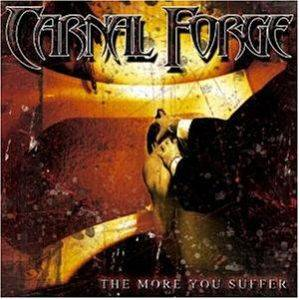 Carnal Forge: More You Suffer, The - Cover