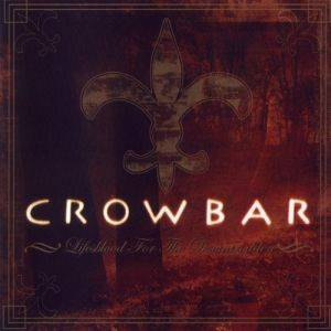 Cover - Crowbar: Lifesblood For The Downtrodden