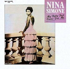 Nina Simone: My Baby Just Cares For Me - Cover