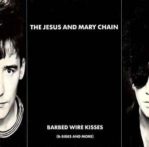 The Jesus And Mary Chain: Barbed Wire Kisses - Cover